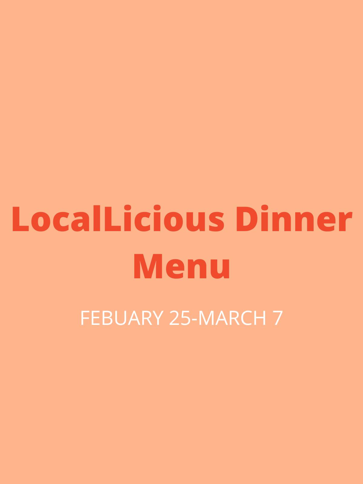 LOCALLICIOUS DINNER MENU